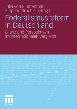 Föderalismusreform in Deutschland von Blumenthal,  Julia von, Bröchler,  Stephan