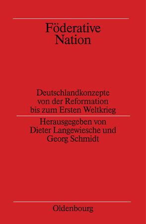 Föderative Nation von Langewiesche,  Dieter, Schmidt,  Georg