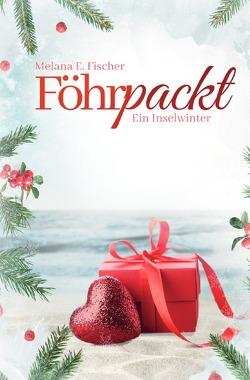 Föhr Reihe / Föhrpackt Ein Inselwinter von Fischer,  Melana E.