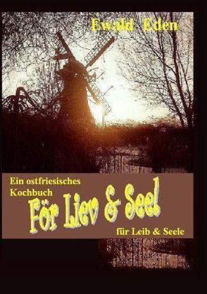 För Liev & Seel' / Für Leib & Seele von Eden,  Ewald