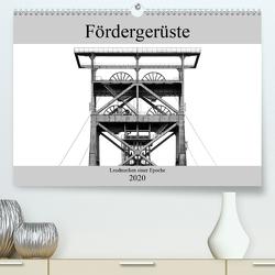 Fördergerüste – Landmarken einer Epoche (Premium, hochwertiger DIN A2 Wandkalender 2020, Kunstdruck in Hochglanz) von Buchmann,  Oliver