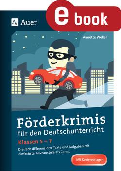 Förderkrimis für den Deutschunterricht Klassen 5-7 von Weber,  Annette