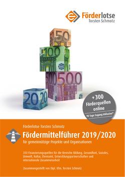 Förderlotse Fördermittelführer 2019/20 für gemeinnützige Projekte und Organisationen von Schmotz,  Torsten