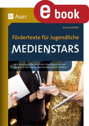 Fördertexte für Jugendliche – Medienstars von Scheller,  Anne