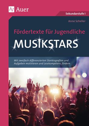 Fördertexte für Jugendliche – Musikstars von Scheller,  Anne