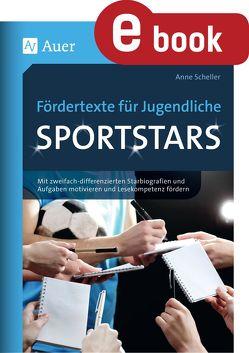 Fördertexte für Jugendliche – Sportstars von Scheller,  Anne