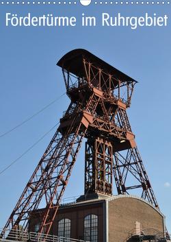 Fördertürme im Ruhrgebiet (Wandkalender 2021 DIN A3 hoch) von Koch,  Hermann