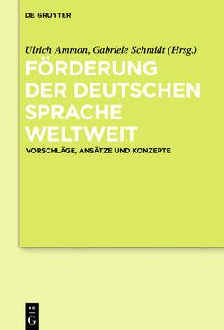 Förderung der deutschen Sprache weltweit von Ammon,  Ulrich, Kellermeier-Rehbein,  Birte, Schmidt,  Gabriele