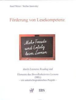 Förderung der Lesekompetenz durch Extensive Reading und Elemente des StressReduzierten Lernens (SRL) von Janovsky,  Stefan, Meier,  Josef