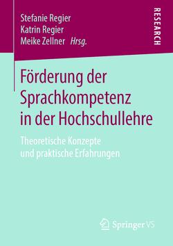 Förderung der Sprachkompetenz in der Hochschullehre von Regier,  Katrin, Regier,  Stefanie, Zellner,  Meike