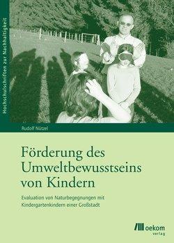 Förderung des Umweltbewusstseins von Kindern von Nützel,  Rudolf