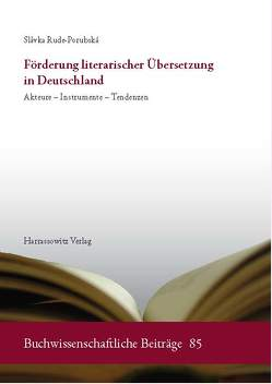 Förderung literarischer Übersetzung in Deutschland von Rude-Porubská,  Slávka