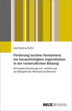 Förderung sozialer Kompetenz bei benachteiligten Jugendlichen in der vorberuflichen Bildung von Kühn,  Ida Kristina