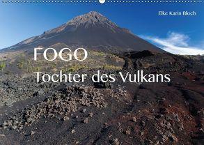 Fogo. Tochter des Vulkans (Wandkalender 2018 DIN A2 quer) von Karin Bloch,  Elke