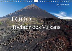 Fogo. Tochter des Vulkans (Wandkalender 2019 DIN A4 quer) von Karin Bloch,  Elke