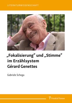 """""""Fokalisierung"""" und """"Stimme"""" im Erzählsystem Gérard Genettes von Schega,  Gabriele"""