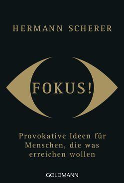 Fokus! von Scherer,  Hermann
