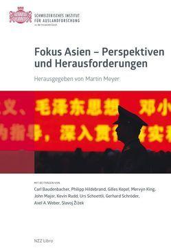 Fokus Asien – Perspektiven und Herausforderungen von Meyer,  Martin
