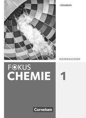 Fokus Chemie – Neubearbeitung – Gymnasium Niedersachsen – Band 1 von Arnold,  Karin, Jaek,  Annkathrien, Kinzel,  Carsten, Kronabel,  Carina, Peters,  Jörn
