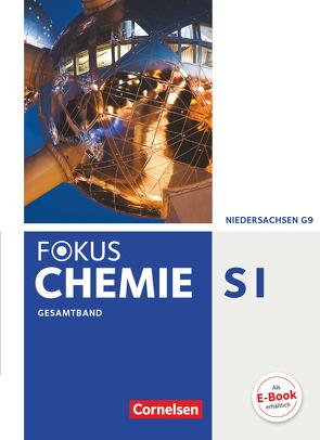 Fokus Chemie – Neubearbeitung – Gymnasium Niedersachsen – Gesamtband von Arnold,  Karin, Jaek,  Annkathrien, Kinzel,  Carsten, Kronabel,  Carina, Peters,  Jörn