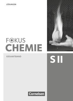Fokus Chemie – Sekundarstufe II – Allgemeine Ausgabe / Gesamtband Sekundarstufe II – Lösungen zum Schülerbuch von Fleischer,  Holger, Lüttgens,  Uwe, Malz,  Ralf, Peters,  Jörn, Stein,  Michael A.