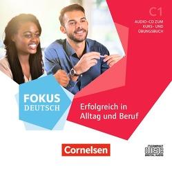 Fokus Deutsch – Allgemeine Ausgabe / C1 – Erfolgreich in Alltag und Beruf