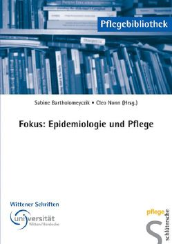 Fokus: Epidemiologie und Pflege von Bartholomeyczik,  Prof. Dr. Sabine, Nonn,  MScN,  Cleo R.
