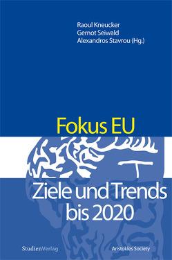 Fokus EU von Kneucker,  Raoul, Seiwald,  Gernot, Stavrou,  Alexandros