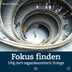 Fokus finden von Friedrich,  Kerstin