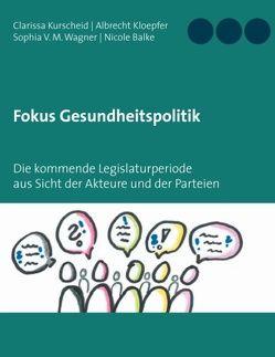 Fokus Gesundheitspolitik von Balke,  Nicole, Kloepfer,  Albrecht, Kurscheid,  Clarissa, Wagner,  Sophia V. M.