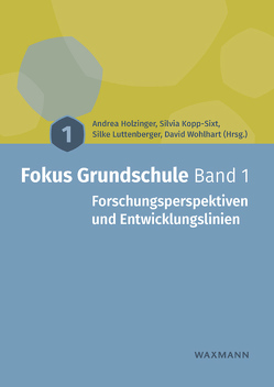 Fokus Grundschule Band 1 von Holzinger,  Andrea, Kopp-Sixt,  Silvia, Luttenberger,  Silke, Wohlhart,  David