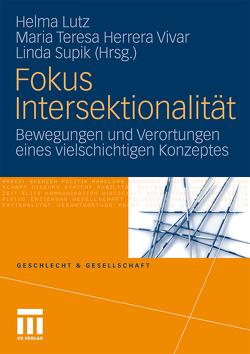 Fokus Intersektionalität von Herrera Vivar,  Maria Teresa, Lutz,  Helma, Supik,  Linda