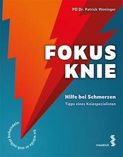 Fokus Knie von Weninger,  Patrick