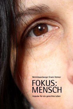 Fokus: MENSCH von Helmer,  Erwin