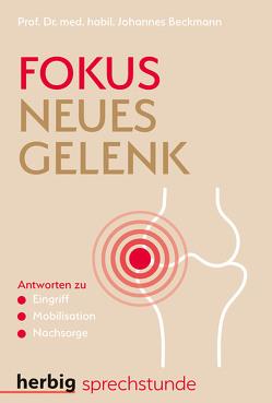 Fokus neues Gelenk von Beckmann,  Johannes