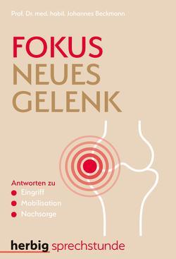 Fokus neues Gelenk von Beckmann,  John