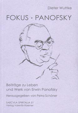 Fokus Panofsky. Beiträge zu Leben und Werk von Erwin Panofsky. von Schöner,  Petra, Wuttke,  Dieter