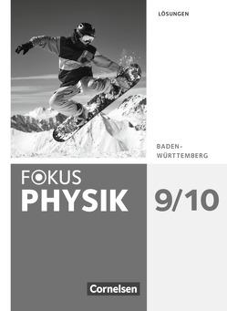 Fokus Physik – Neubearbeitung – Gymnasium Baden-Württemberg / 9./10. Schuljahr – Lösungen von Kahnt,  Michael, Moussa,  Adel, Müller,  Wieland, Nawrath,  Dennis, Rutscher,  Christian