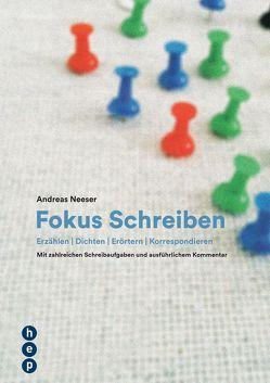Fokus Schreiben von Neeser,  Andreas
