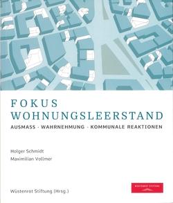 Fokus Wohnungsleerstand von Krämer,  Stefan, Schmidt,  Holger, Vollmer,  Maximilian