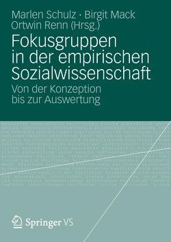 Fokusgruppen in der empirischen Sozialwissenschaft von Mack,  Birgit, Renn,  Ortwin, Schulz,  Marlen