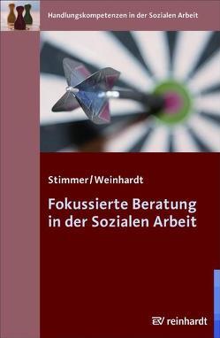 Fokussierte Beratung in der Sozialen Arbeit von Stimmer,  Franz, Weinhardt,  Marc