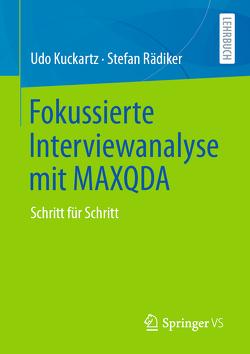 Fokussierte Interviewanalyse mit MAXQDA von Kuckartz,  Udo, Rädiker,  Stefan