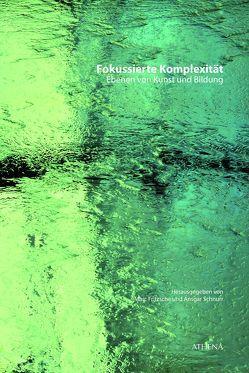 Fokussierte Komplexität von Fritzsche,  Marc, Schnurr,  Ansgar