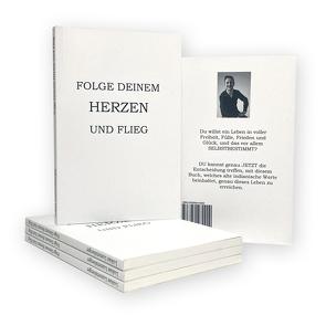 FOLGE DEINEM HERZEN UND FLIEG von Jessica,  Kainz, Lumetsberger,  Lukas