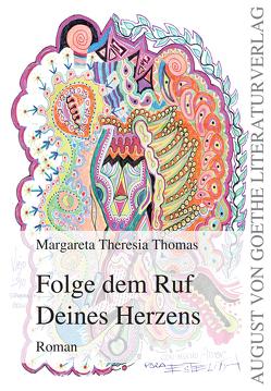 Folge dem Ruf Deines Herzens von Thomas,  Margareta Theresia