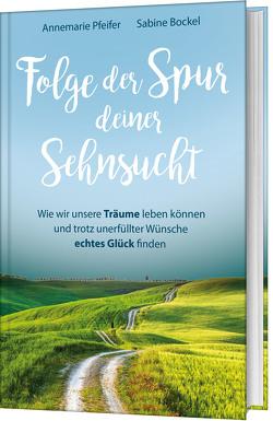 Folge der Spur deiner Sehnsucht von Bockel,  Sabine, Pfeifer,  Annemarie