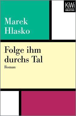 Folge ihm durchs Tal von Hlasko,  Marek, Pilecki,  Janusz von