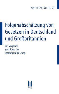 Folgenabschätzung von Gesetzen in Deutschland und Großbritannien von Dittrich,  Matthias