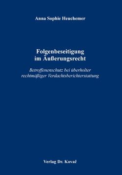 Folgenbeseitigung im Äußerungsrecht von Heuchemer,  Anna Sophie